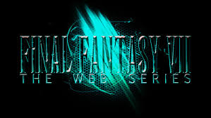 Final Fantasy VII: The Web Series